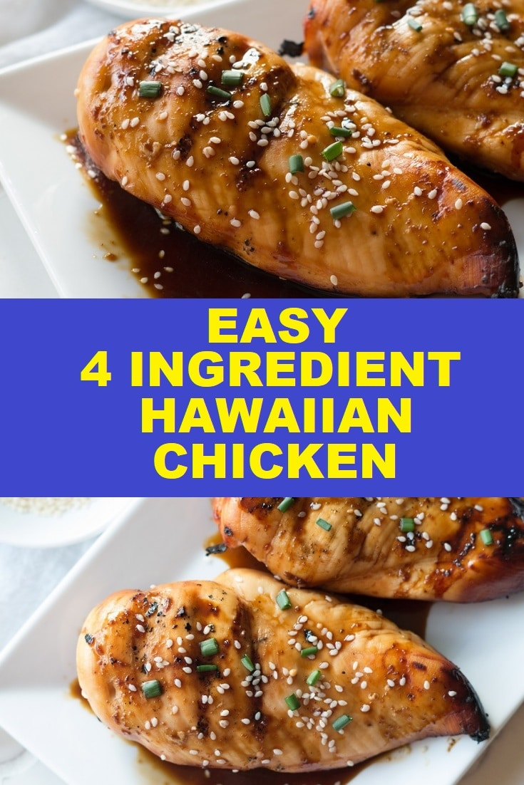 a pinterest pin with two photos of chicken with the words easy 4 ingredient hawaiian chicken in the center
