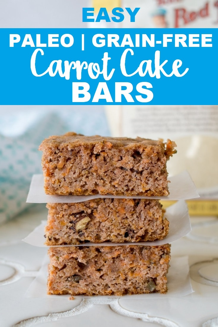 a pinterest pin of three bars stacked with parchment paper in between with the words easy paleo grain-free carrot cake bars at the top