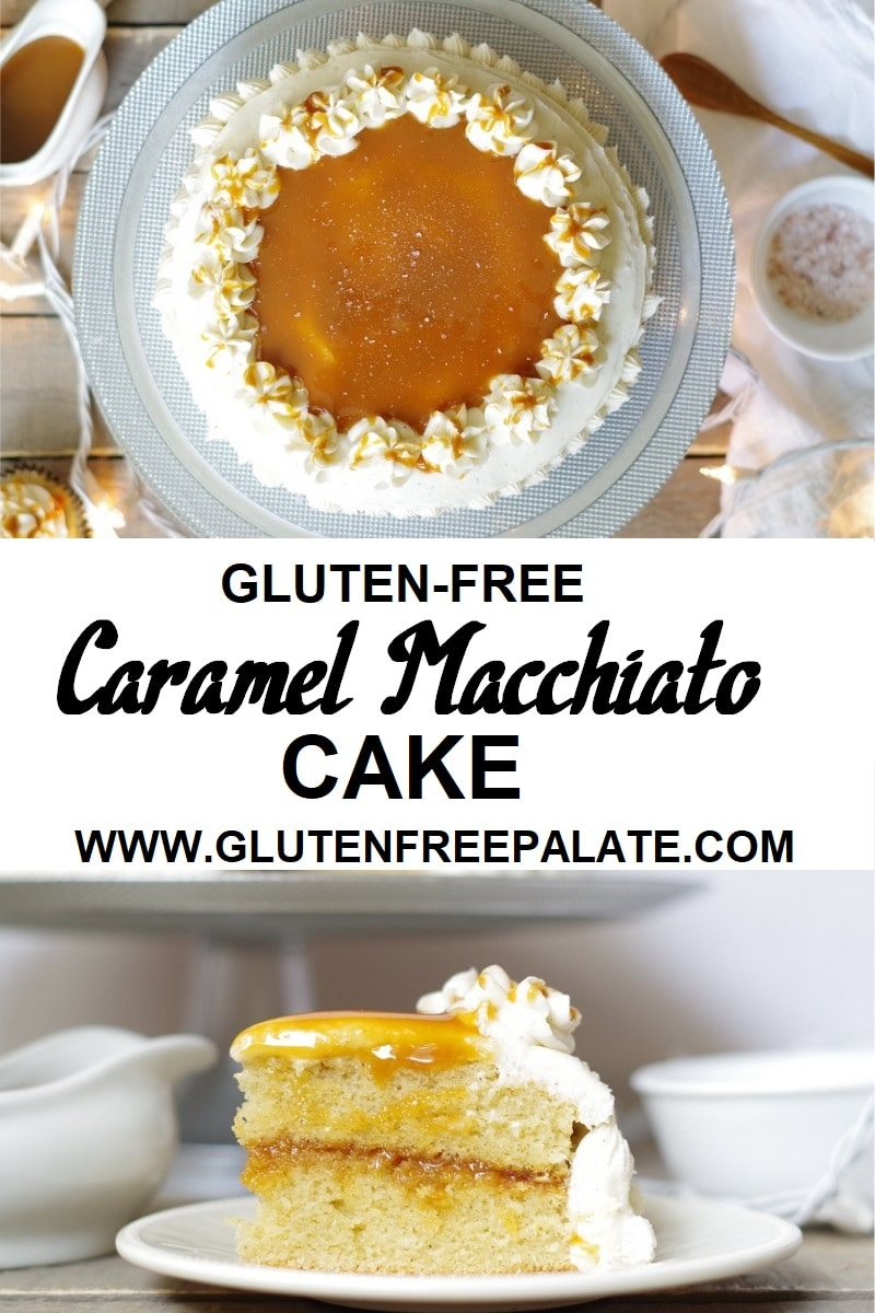 a pinterest pin with two photos of gluten free caramel cake topped with frosting and caramel with the words gluten free caramel macchiato cake in the center