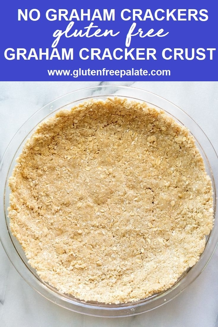 gluten free graham cracker crust in a pie pan, with the words no graham crackers gluten free graham cracker crust on the top