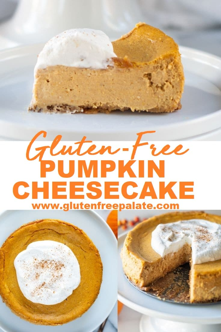 collage of three images of different angles of pumpkin cheesecake with whipped cream on top with the text overlay gluten free pumpkin cheesecake in the center