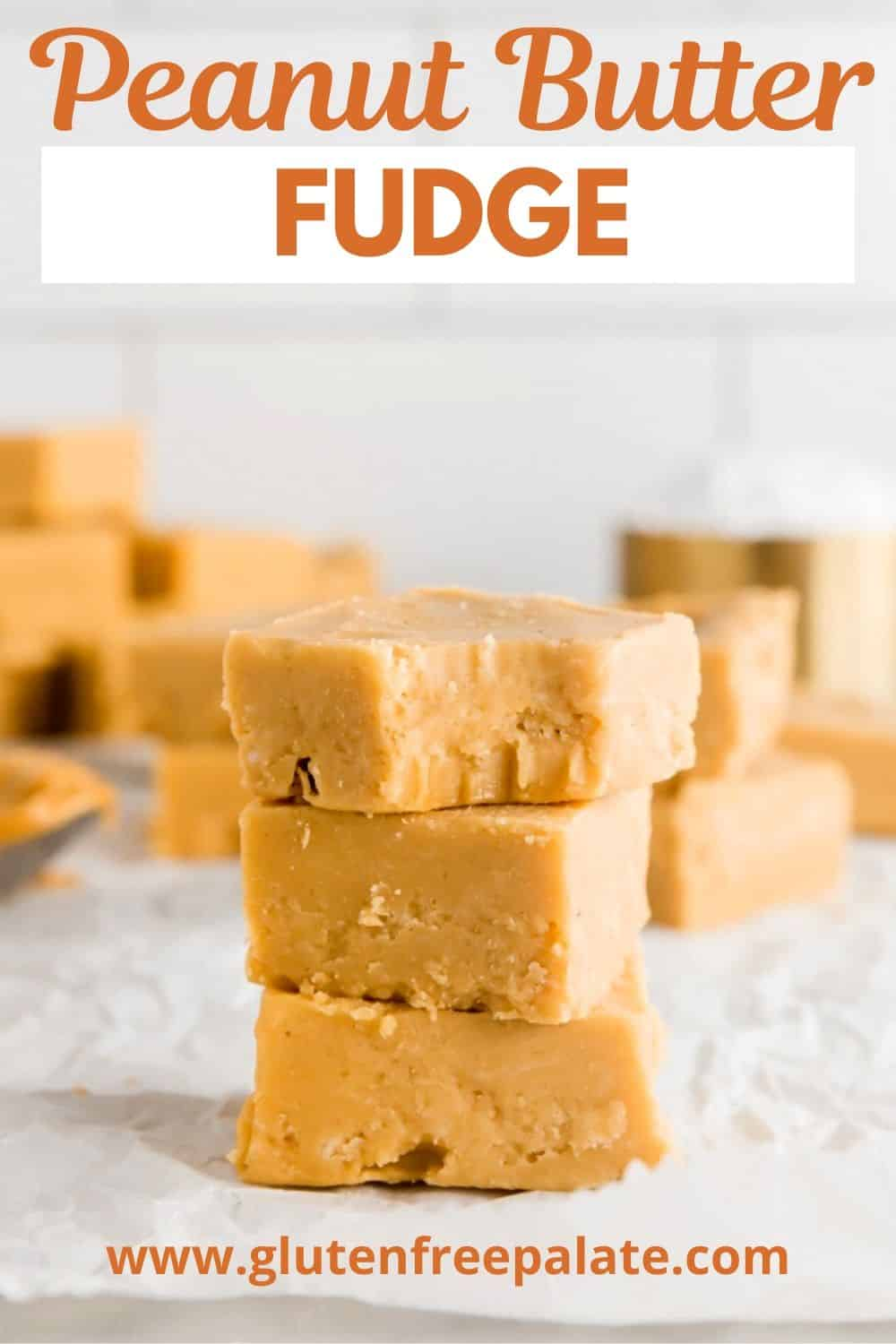 a pinterest pin with three pieces of peanut butter fudge stacked with the words peanut butter fudge in text at the top