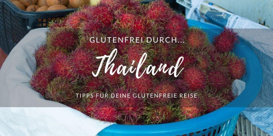Glutenfrei durch Thailand, Kob mit Rambutan