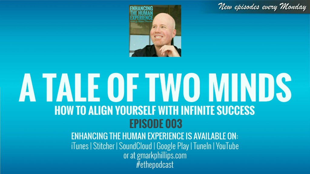 A Tale Of Two Minds, How to Align Yourself with Infinite Success – ETHE 003