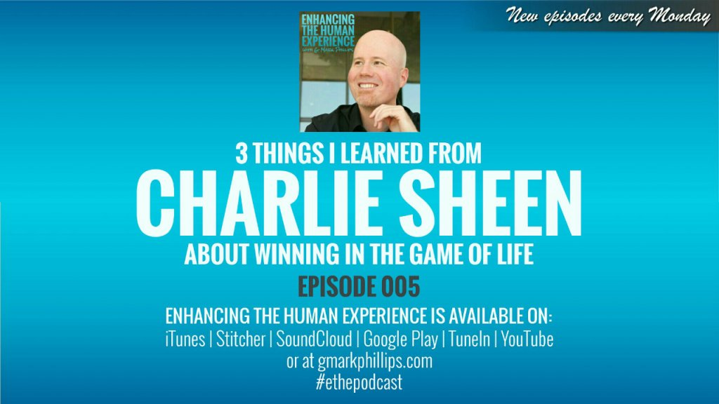 3 Things I Learned From Charlie Sheen About Winning in the Game of Life – ETHE 005