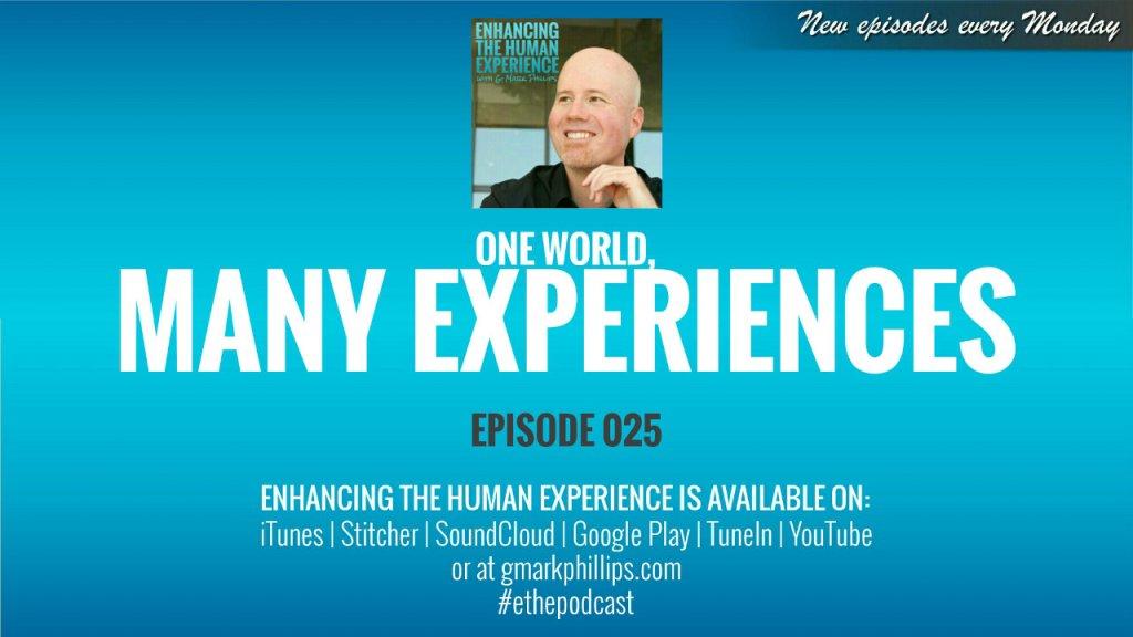 One World, Many Experiences – ETHE 025
