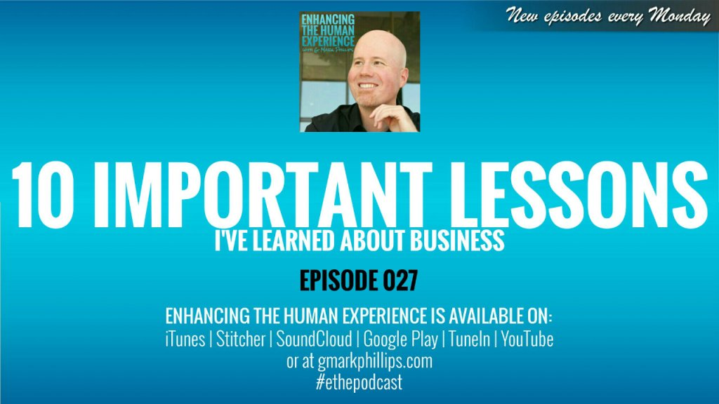 10 Important Lessons I've Learned About Business – ETHE 027