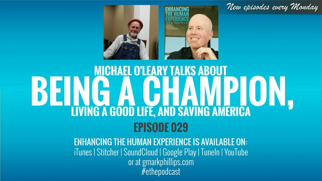 Michael O'Leary Talks About Being a Champion, Living a Good Life, and Saving America – ETHE 029