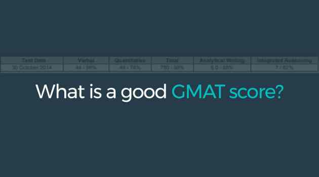 What is a Good GMAT score?
