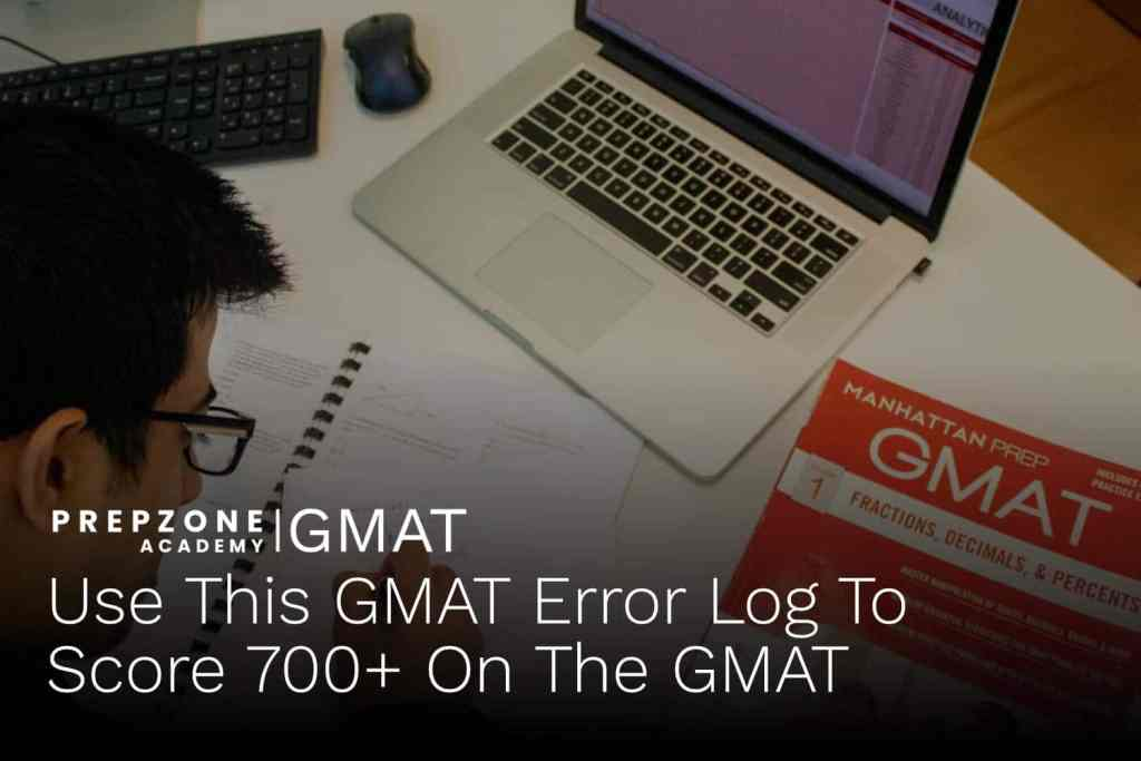 Use This GMAT Error Log To Score 700+ On The GMAT | Prep Zone Academy
