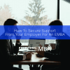 How To Secure Support From Your Employer For An EMBA