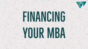 Financing your MBA