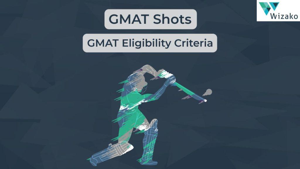 GMAT Eligibility Criteria
