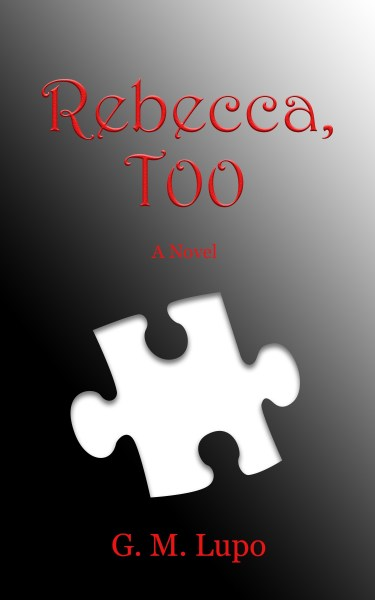 Cover of Rebecca, Too, by G. M. Lupo.