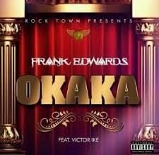 Photo of Frank Edwards – Okaka Lyrics