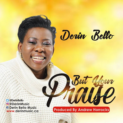 Derin Bello - But Your Praise Lyrics