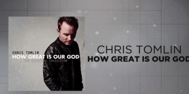 Chris Tomlin - How Great Is Our God Lyrics