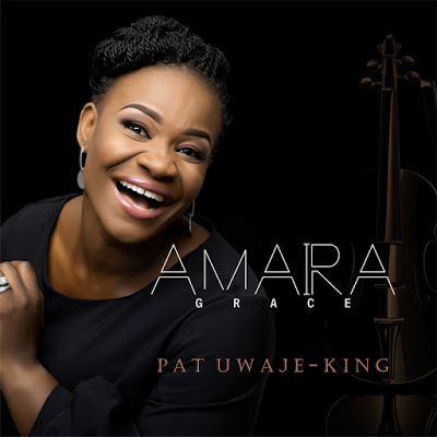 Pat Uwaje-King - Amara (Grace) Lyrics