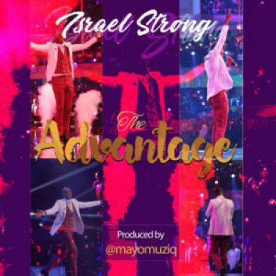 Israel Strong - The Advantage Lyrics