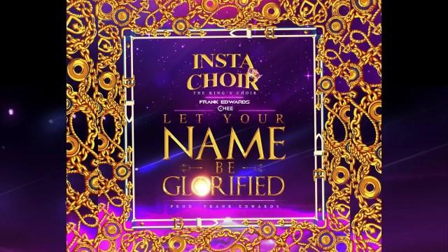 Frank Edwards - Let Your Name Be Glorified Lyrics