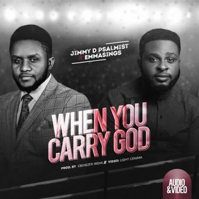 Jimmy D. Psalmist - When You Carry God Lyrics