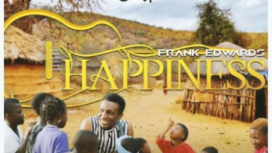 Photo of Frank Edwards – Happiness Lyrics