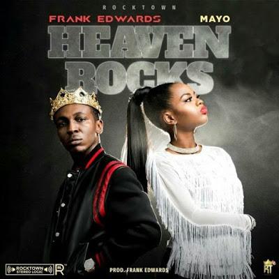 Frank Edwards - Heaven Rocks Lyrics