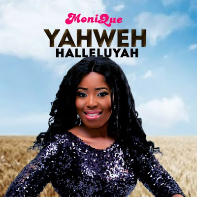 Monique - Yahweh Halleluyah Lyrics