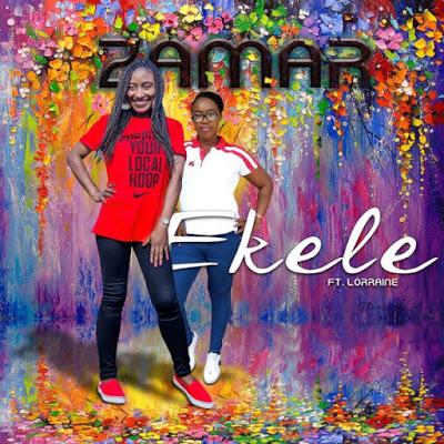Ekele by Zamar ft. Lorraine Lyrics + Mp3 Download