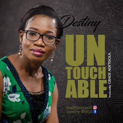 Destiny - Untouchable Lyrics + Mp3 Download