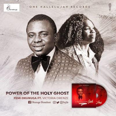 Femi Okunuga - Power of the Holy Ghost Lyrics + Mp3