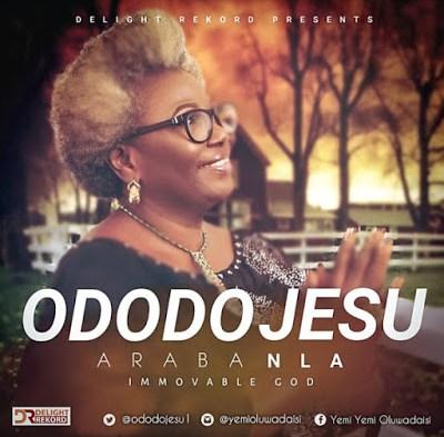 Araba Nla by Ododo Jesu Lyrics + Mp3 Download