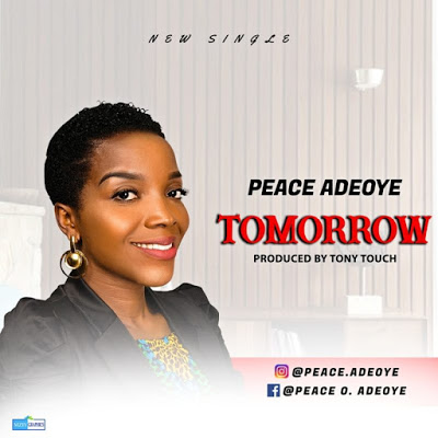 Tomorrow by Peace Adeoye Mp3 Download