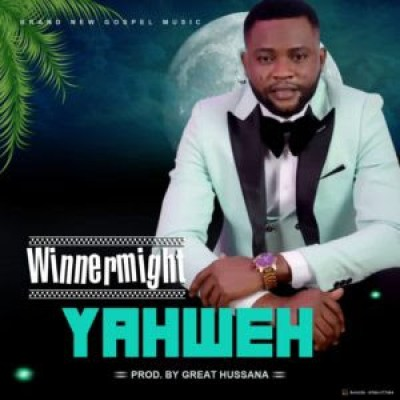 Yahweh - WinnerMight Lyrics + Mp3
