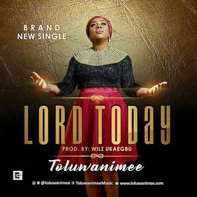 Toluwanimee - Lord Today Lyrics