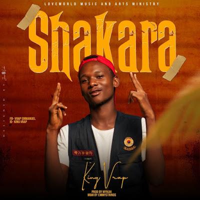 Shakara by King Vrap Mp3 Download