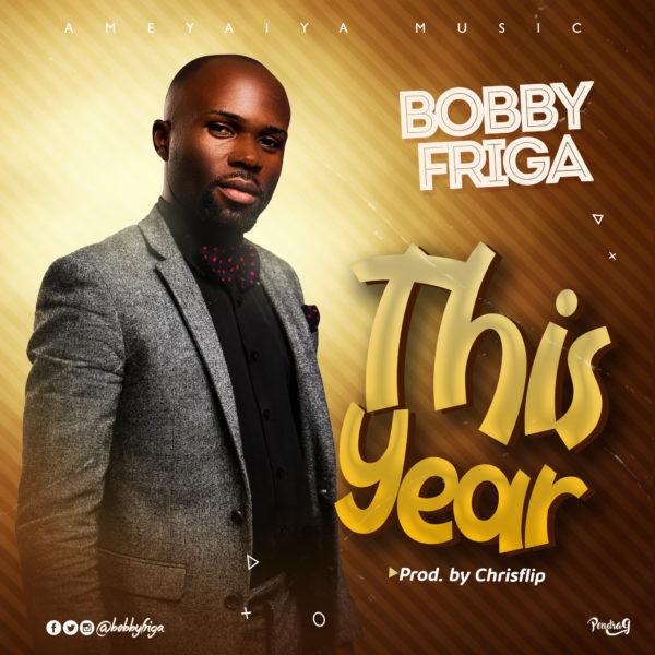 Bobby Friga - This Year Audio & Video