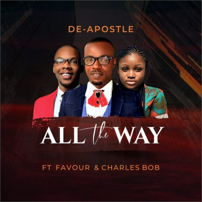 De Apostle - All The Way Lyrics & Audio