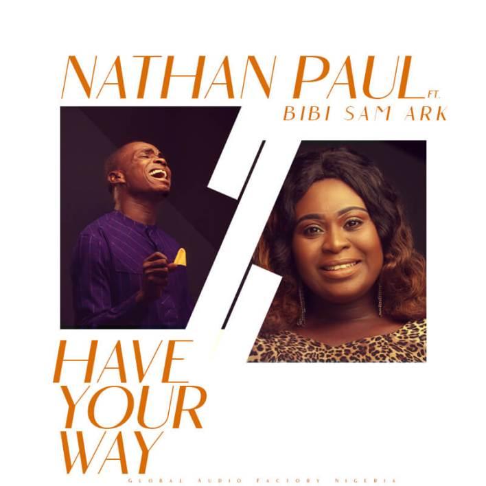 Nathan Paul - Have Your Way Lyrics & Mp3 Download