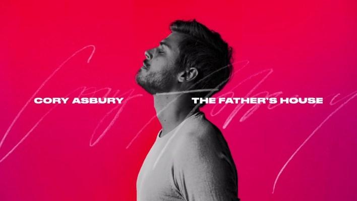 Cory Asbury - The Father's House Lyrics & Mp3