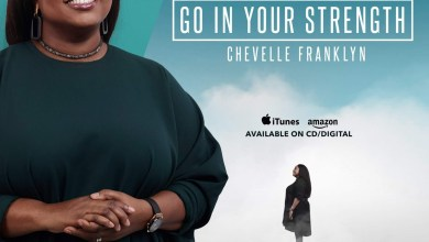 Photo of Chevelle Franklyn – Go In Your Strength Pre-Order