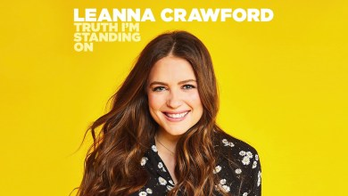 Photo of Leanna Crawford – Truth I'm Standing On Lyrics & Mp3