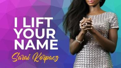 Photo of Sarai Korpacz – I Lift Your Name Mp3 Download