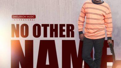 Photo of Prexy Sam Ola – No Other Name Lyrics & Mp3