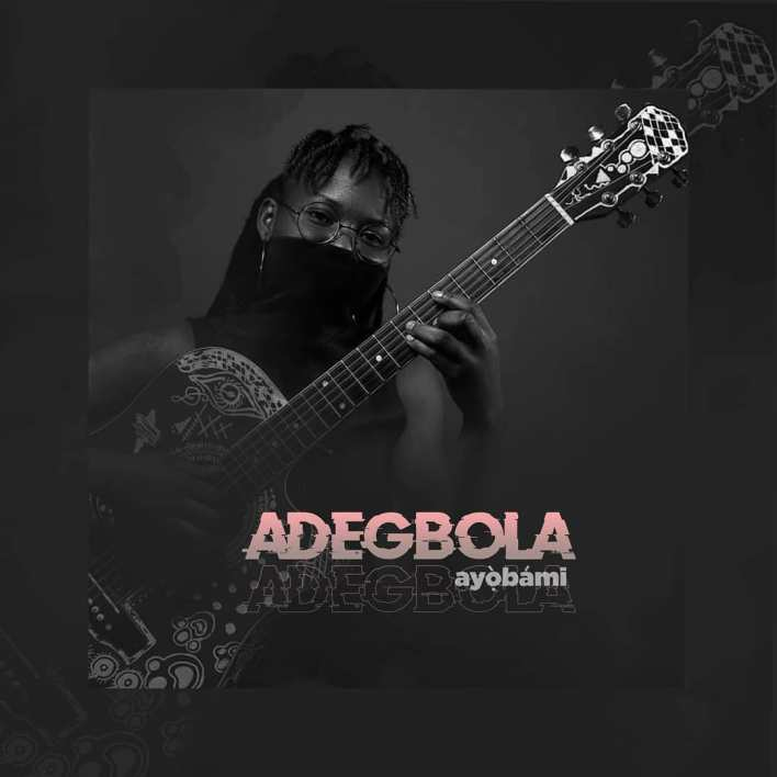 Ayòbámi - Adegbola Lyrics & Mp3 Download