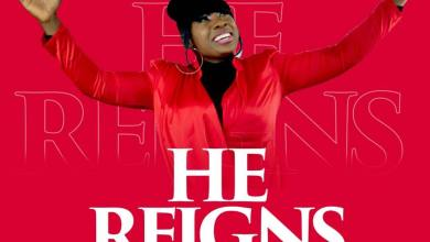 Photo of Blessing Dimkpa – He Reigns Lyrics & Mp3 Download