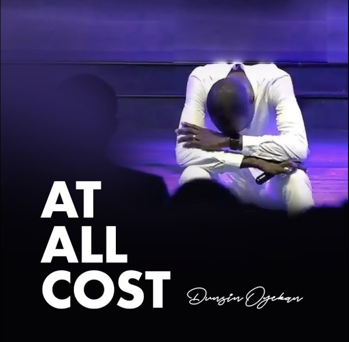 Dunsin Oyekan - At All Cost Lyrics & Mp3 Download