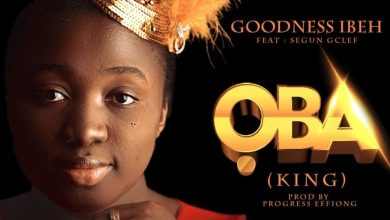Photo of Goodness Ibeh & Segun – OBA Mp3 Download