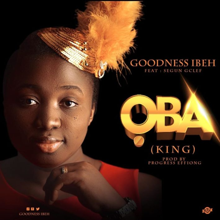 Goodness Ibeh & Segun - OBA Mp3 Download