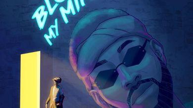Photo of Limoblaze – Blow My Mind Lyrics & Mp3 Download